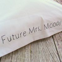 Future Mrs Custom Pillowcase Embroidered by PeaceLoveAndRoses