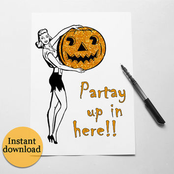 Instant download halloween invitation or party banner. Partay up in here, vintage lady with orange glitter pumpkin. Halloween decoration