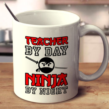 Teacher By Day Ninja By Night