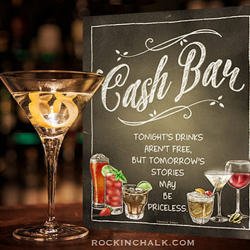 Cash Bar Sign | Tonight's drinks aren't free but tomorrow's stories may be priceless | by Rockin' Chalk