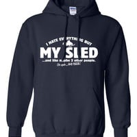 I Hate Everything But MY SLED Sweater All I Care About Is Gift for Snowmobiler Great Gift Idea Christmas Fathers Day Funny Modern BD-254