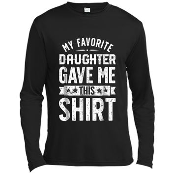 My Favorite Daughter Gave Me This Fathers Day Gifts Long Sleeve Moisture Absorbing Shirt