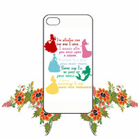 Disney Princesses Quotes iPhone 4/4S / 5/ 5s/ 5c case, Samsung Galaxy S3/ S4 / S5 case, iPod Touch 4 / 5 case