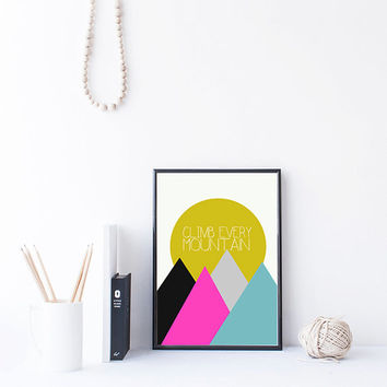 Printable Art, Sound of Music, Climb Every Mountain Quote, Instant Download Art, Inspirational Quote Printable, Geometric Art, Dorm Wall Art