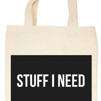 Stuff I Need Tote Bag