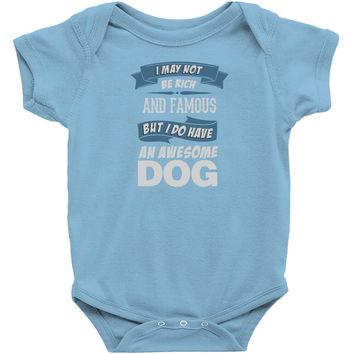 .... I Do Have An Awesome Dog Baby Onesuit