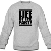 lIFE OF THE PARTY Crew Neck
