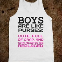 BOYS ARE LIKE PURSES