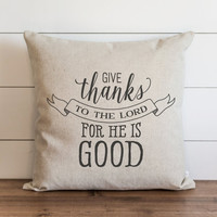 Give Thanks To The Lord 20 x 20 Pillow Cover