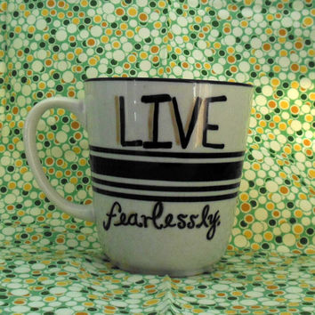 Live Fearlessly Upcycled Sharpie Mug