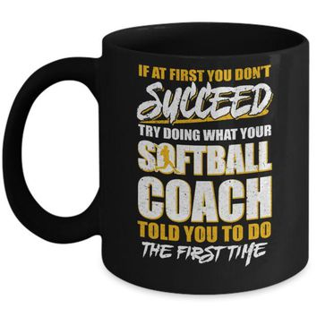 DCKIJ3 If At First You Don't Succeed Funny Softball Coach Mug