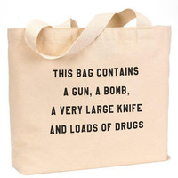 "This bag contains a gun, a bomb, a very large knife and loads of drugs Cotton Canvas Jumbo Tote Bag 18""w x 11""h"