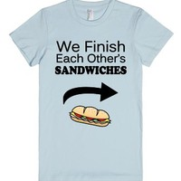 We Finish Each Other's Sandwiches-Female Light Blue T-Shirt