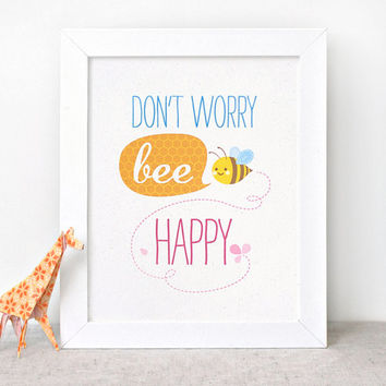 Inspirational Print - 8x10 Art Print - Don't Worry Bee Happy - Nursery Decor, Kawaii Happy Art, Inspiring Wall Art, Childrens Art