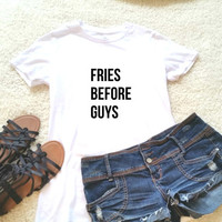 Fries before guys graphic t-shirt available in size s, med, large, and Xl for women