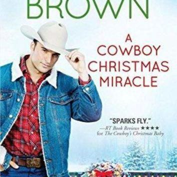 A Cowboy Christmas Miracle Burnt Boot, Texas