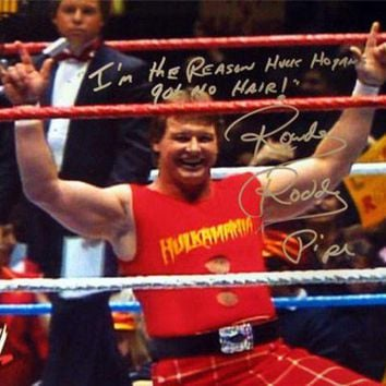 VONE05 Rowdy Roddy Piper Signed Autographed Glossy 16x20 Photo With 'I Am The Reason Hulk Hogan's Got No Hair' Inscription (ASI COA)