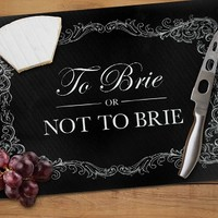 To Brie Or Not To Brie Cheese Board
