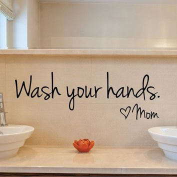 Wash Your Hands Love Mom bathroom wall sticker