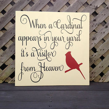 ON SALE When a cardinal appears in your yard its a visitor from heaven, loved one in heaven, sympathy gift,in memory of, wood and vinyl sign