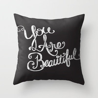 YOU ARE BEAUTIFUL Throw Pillow by Matthew Taylor Wilson | Society6
