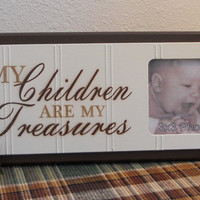 My Children Are My Treasures - Mothers Day Gift Wooden Picture Frame - Home Decor / Wall Decor Photo Frame Sign Brown