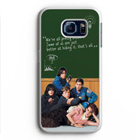 Breakfast Club Quotes Samsung Galaxy S6 Edge Plus Case Aneend