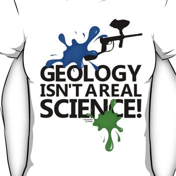 Geology isn't a real science! Women's T-Shirt