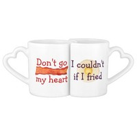 Don't Go Bacon My Heart - Funny Lovers Coffee Mugs