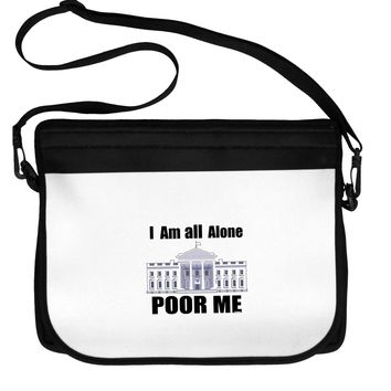 I'm All Alone Poor Me Trump Satire Neoprene Laptop Shoulder Bag by TooLoud