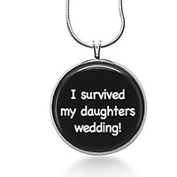 Mother of the Bride Necklace - I Survived My Daughters Wedding Pendant