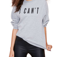Grey I CAN'T Print Long Sleeve Sweatshirt