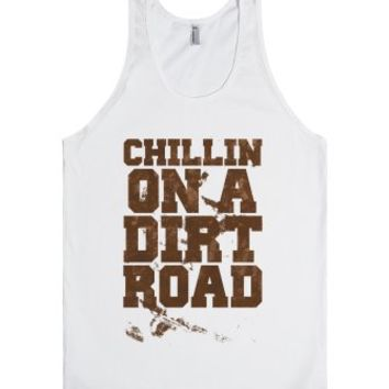 Chillin' On A Dirt Road-Unisex White Tank