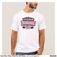 Real Men Wear Pink For All Women - Breast Cancer T-Shirt