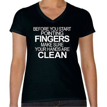 Funny T Shirt With Sayings; Before You Start Pointing Fingers Women's Cotton V-Neck