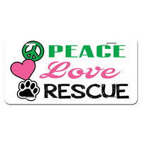 Peace Love Rescue - Adopt Animal Shelter Pet Dogs Cats Paw Print Novelty License Plate