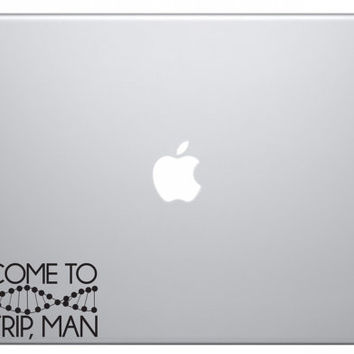 Welcome to the Trip, Man - Orphan Black Laptop Decal