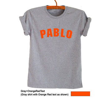 Pablo T-Shirts Yeezy Kanye West Yeezus Hip Hop Rapper Cool Teens Mens Womens Unisex Short Sleeve Top Funny Tumblr Fashion Blogger Instagram