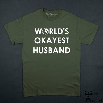 World's Okayest Husband crew neck tshirt husband green S to 2XL funny hubby stocking stuffer Christmas gift valentine's day
