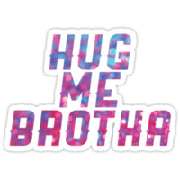 Hug Me Brother!