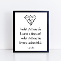Under Pressure She Became A Diamond, PRINTABLE, quote, inspirational, motivational, wall decor, dorm, modern, gift idea, INSTANT DOWNLOAD