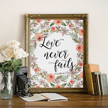 Bible Quote Print, Love never fails, Bible Verse, Bible Scripture art floral, Inspirational Print, Christian Wall Decor, 1 Corinthians 13:8