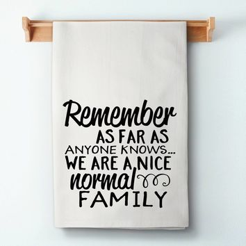 We Are A Normal Family Flour Sack Towel