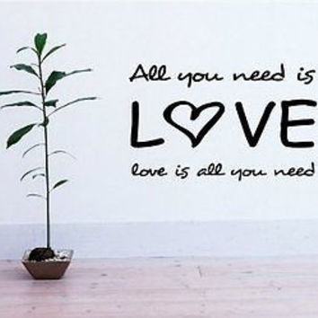 All You Need Is Love Inspirational Quote Wall Art Sticker Decal T034