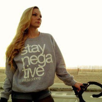 Infidel Clothing — Stay Negative (CUSTOM COLORED Crew Neck Sweater)