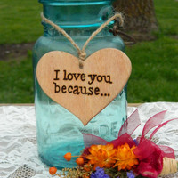 Wooden I Love You Because Heart Decor for Jar or Bottle - Reasons I love You - Gift