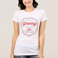 Being Granny T-Shirt