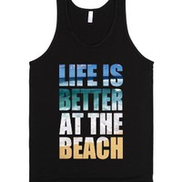 Life Is Better At The Beach Tank-Unisex Black Tank