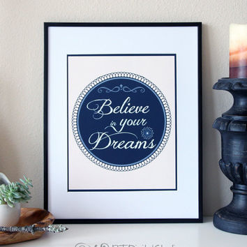 Quote Wall Art- Believe in Your Dreams - Printable art, Instant Download, Inspirational Wall Decor