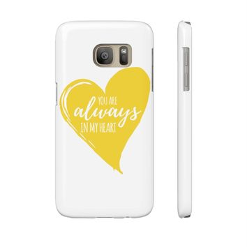 You are Always in my Heart Mate Slim Samsung Cases
